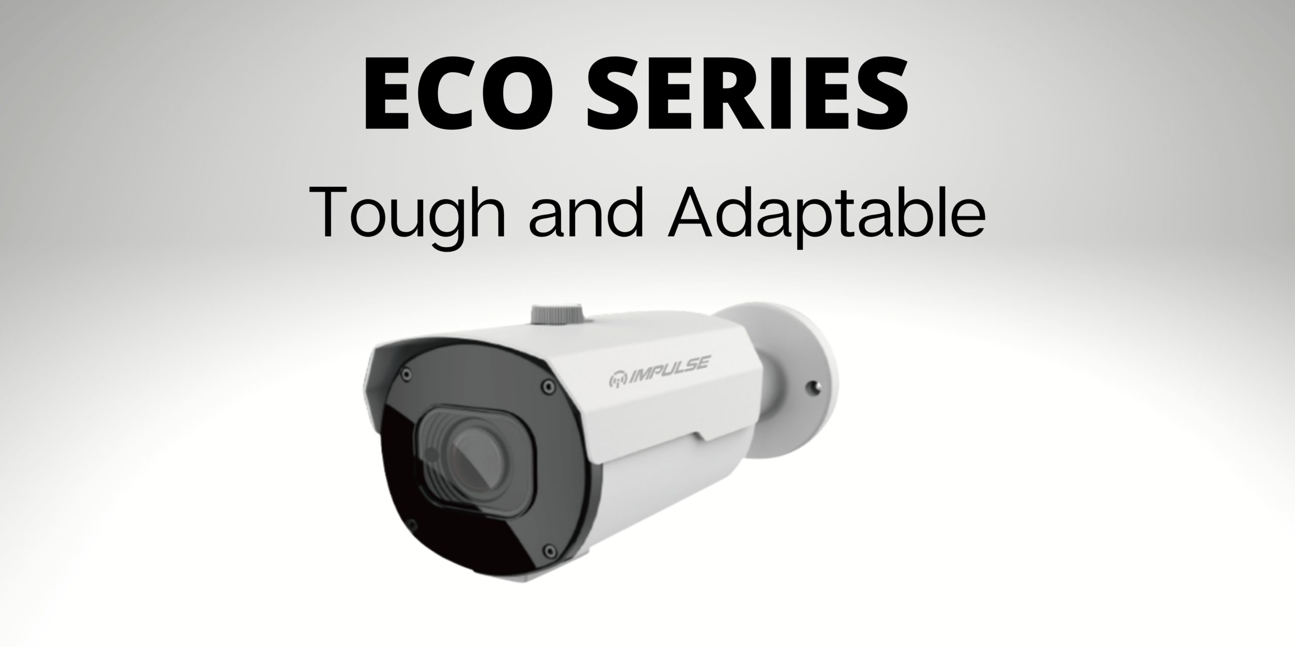 Impulse CCTV & PoE Switching l ECO Series - Tough and Adaptable